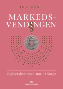Markedsvendingen (ebok) av Ola Innset
