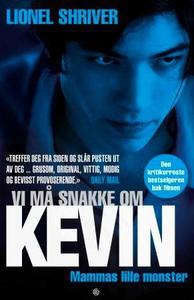 Vi må snakke om Kevin (ebok) av Lionel Shrive