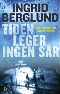 Tiden leger ingen sår (ebok) av Ingrid Berglu