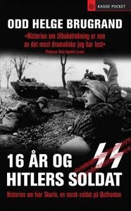 16 år og Hitlers soldat (ebok) av Odd Helge B