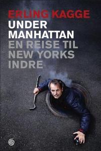 Under Manhattan (ebok) av Erling Kagge
