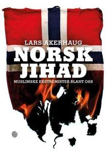 Norsk jihad (ebok) av Lars Akerhaug