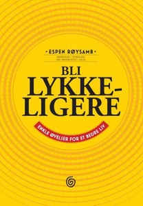 Bli lykkeligere (ebok) av Espen Røysamb