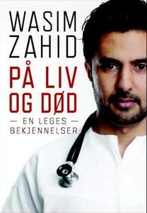 På liv og død (ebok) av Wasim Zahid