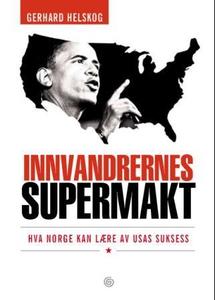 Innvandrernes supermakt (ebok) av Gerhard Hel