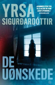 De uønskede (ebok) av Sigurdardóttir Yrsa,  Y