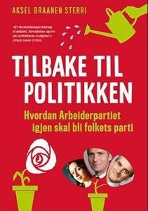 Tilbake til politikken (ebok) av Aksel Braane