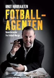 Fotballagenten (ebok) av Knut Høibraaten