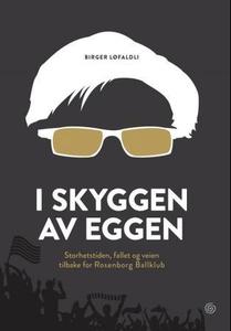 I skyggen av Eggen (ebok) av Birger Løfaldli