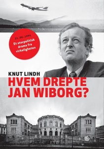Hvem drepte Jan Wiborg? (ebok) av Knut Lindh