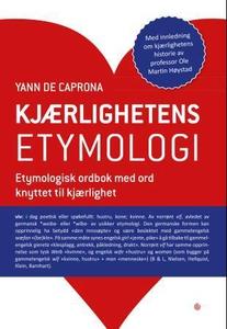 Kjærlighetens etymologi (ebok) av Yann de Cap