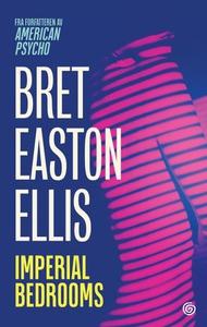 Imperial bedrooms (ebok) av Bret Easton Ellis