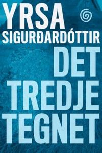 Det tredje tegnet (ebok) av Yrsa Sigurdardótt