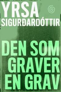 Den som graver en grav (ebok) av Yrsa Sigurda