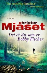 Det er du som er Bobby Fischer (ebok) av Chri