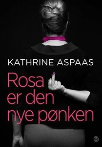 Rosa er den nye pønken (ebok) av Kathrine Asp