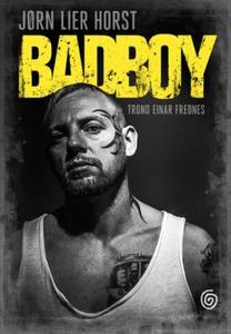 Badboy (ebok) av Jørn Lier Horst, Trond Einar