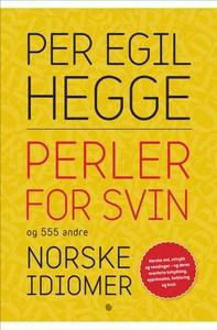 Perler for svin og 555 andre norske idiomer (