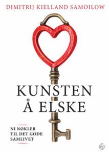 Kunsten å elske (ebok) av Dimitrij Kielland S