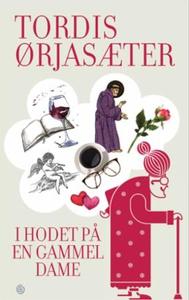 I hodet på en gammel dame (ebok) av Tordis Ør
