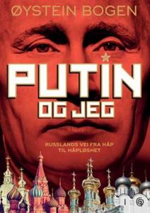 Putin og jeg (ebok) av Øystein Bogen