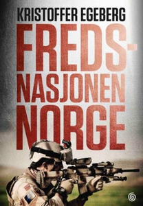 Fredsnasjonen Norge (ebok) av Kristoffer Egeb