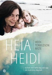 Heia Heidi (ebok) av Heidi Torkildson Ryste