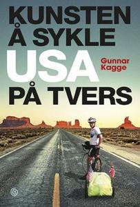Kunsten å sykle USA på tvers (ebok) av Gunnar