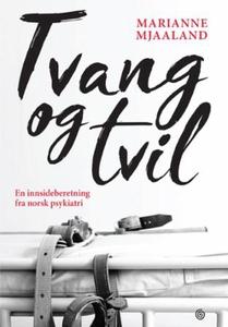 Tvang og tvil (ebok) av Marianne Mjaaland