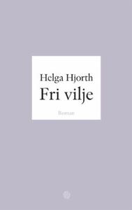 Fri vilje (ebok) av Helga Hjorth