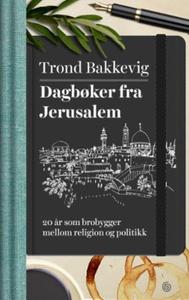 Dagbøker fra Jerusalem (ebok) av Trond Bakkev