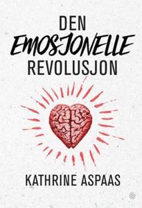 Den emosjonelle revolusjon (ebok) av Kathrine