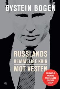 Russlands hemmelige krig mot Vesten (ebok) av