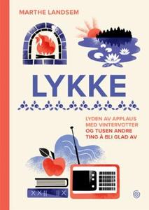Lykke (ebok) av Marthe Landsem
