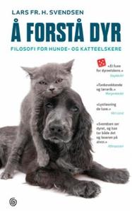 Å forstå dyr (ebok) av Lars Fr. H. Svendsen