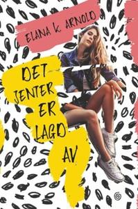 Det jenter er lagd av (ebok) av Elena K. Arno