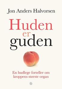Huden er guden (ebok) av Jon Anders Halvorsen
