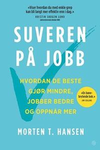 Suveren på jobb (ebok) av Morten T. Hansen