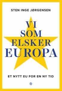 Vi som elsker Europa (ebok) av Sten Inge Jørg