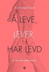 Å leve, lever, har levd (ebok) av Arne Schrød