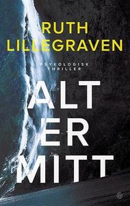 Alt er mitt (ebok) av Ruth Lillegraven