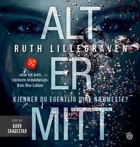 Alt er mitt (lydbok) av Ruth Lillegraven