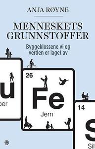 Menneskets grunnstoffer (ebok) av Anja Røyne
