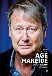 Åge Hareide (ebok) av Arild Stavrum