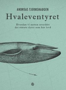 Hvaleventyret (ebok) av Andreas Tjernshaugen