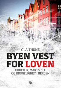 Byen vest for loven (ebok) av Ola Thune