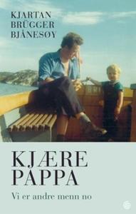 Kjære pappa (ebok) av Kjartan Brügger Bjånesø
