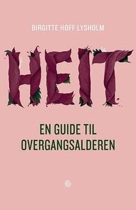 Heit (ebok) av Birgitte Hoff Lysholm