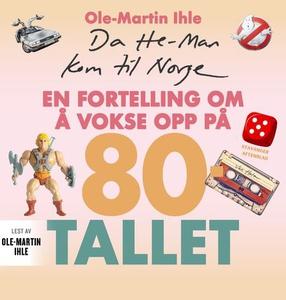 Da He-Man kom til Norge (lydbok) av Ole-Marti