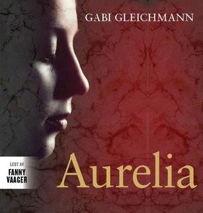 Aurelia (lydbok) av Gabi Gleichmann